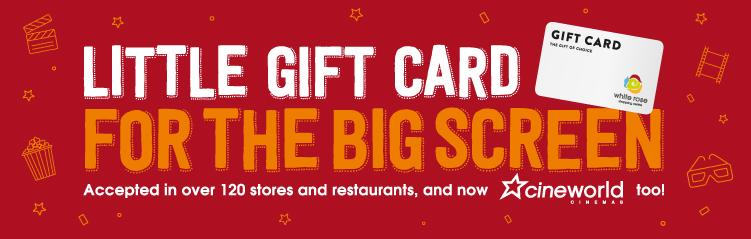 With the White Rose Gift Card you give the gift of a choice of over 100 stores and all of our restaurants including: Five Guys, Wagamama, Chiquito, ...