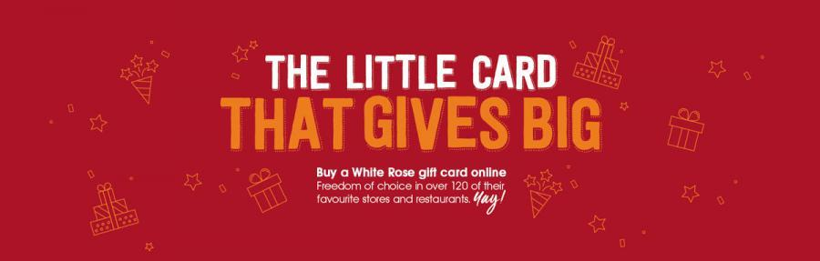 The White Rose Gift Card Gifts For Shoppers In Leeds